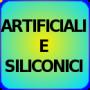 ARTIFICIALI E SILICONICI